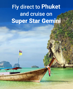 Fly direct to Phuket and cruise on Super Star Gemini
